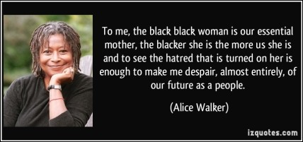 quote-to-me-the-black-black-woman-is-our-essential-mother-the-blacker-she-is-the-more-us-she-is-and-to-alice-walker-192054